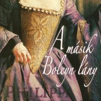 Philippa Gregory: A másik Boleyn lány (Tudorok  3.)