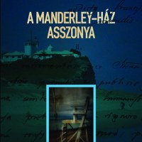 Daphne Du Maurier: A Manderley-ház asszonya