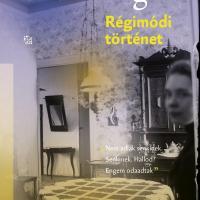 Szabó Magda: Régimódi történet