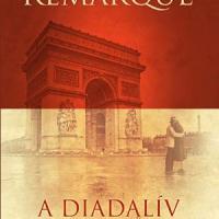 E. M. Remarque: A Diadalív árnyékában