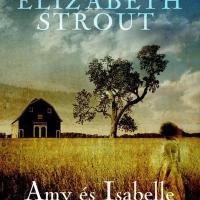 Elizabeth Strout: Amy és Isabelle